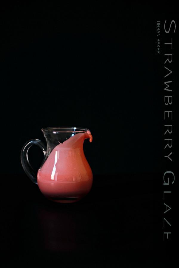 Strawberry Glaze   URBAN BAKES
